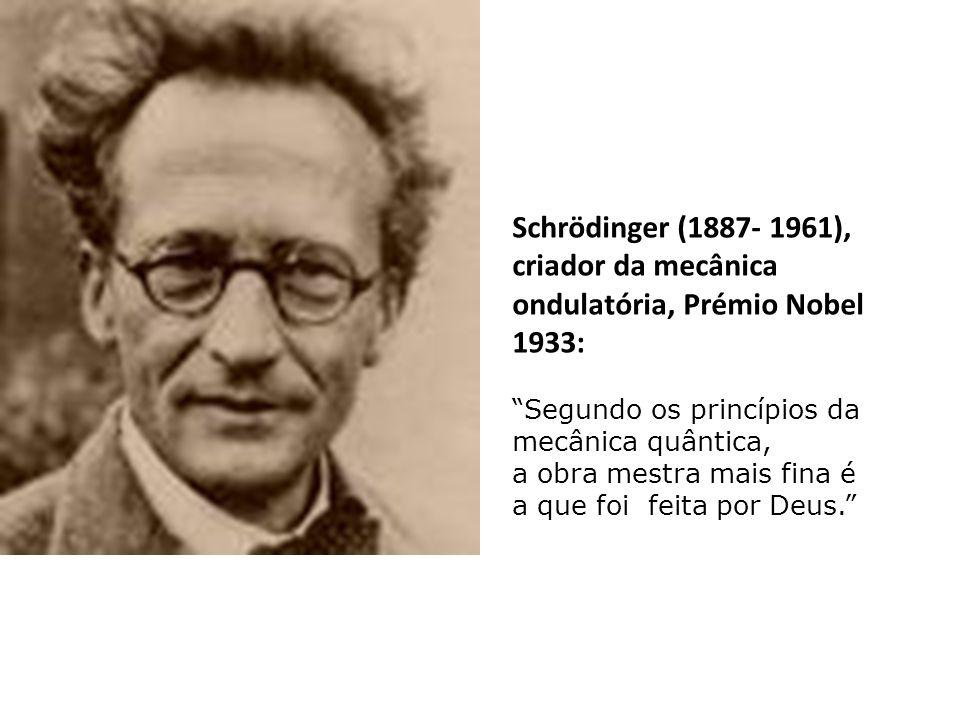 """Plank (1858- 1947), fundador da física quântica, Prémio Nobel 1918: """"Nada pois no-lo impede, e o impulso do nosso conhecimento o exige: relacionar mut"""
