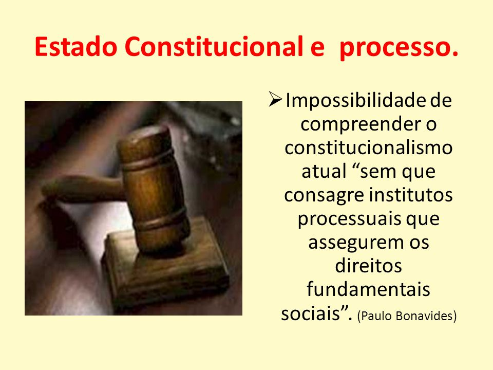 Estado Constitucional e processo.
