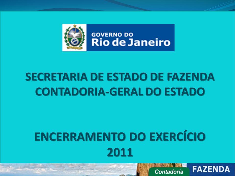 SECRETARIA DE ESTADO DE FAZENDA CONTADORIA-GERAL DO ESTADO ENCERRAMENTO DO EXERCÍCIO 2011