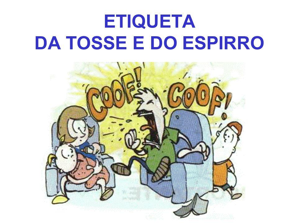 ETIQUETA DA TOSSE E DO ESPIRRO