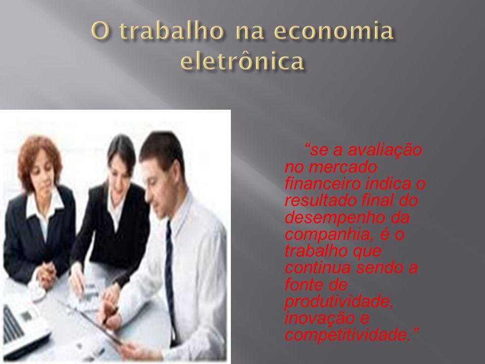 """""""se a avaliação no mercado financeiro indica o resultado final do desempenho da companhia, é o trabalho que continua sendo a fonte de produtividade, i"""