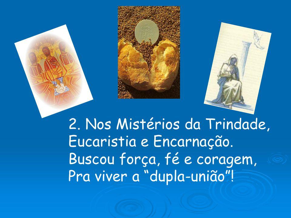 2. Nos Mistérios da Trindade, Eucaristia e Encarnação.