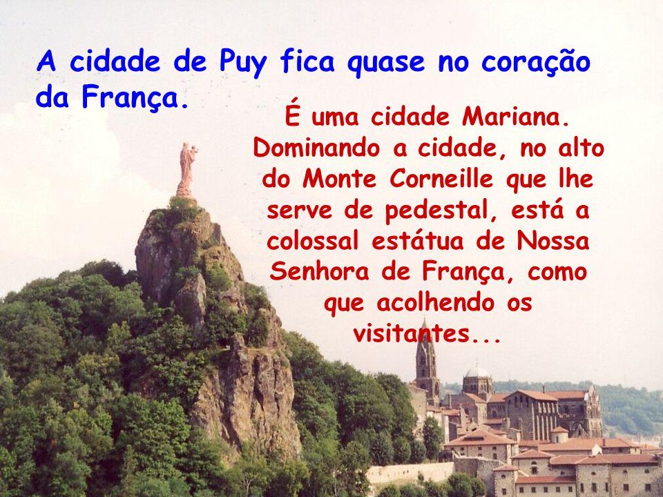 A cidade de Puy fica quase no coração da França. É uma cidade Mariana.
