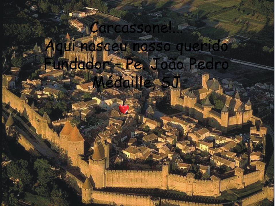 Carcassone!... Aqui nasceu nosso querido Fundador – Pe. João Pedro Médaille, SJ