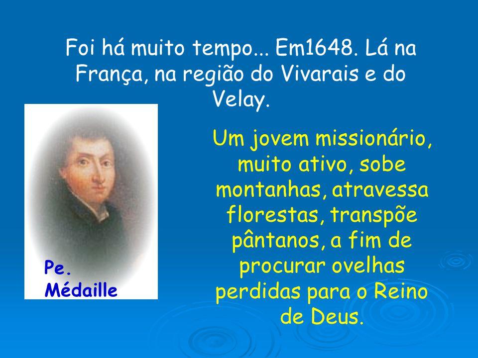 O missionário que sobe montanhas e atravessa matagais, é um homem pleno de Deus.