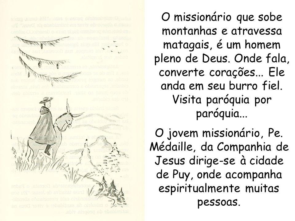 Puy – berço da Congregação das Irmãs de São José.Por onde passa, Pe.