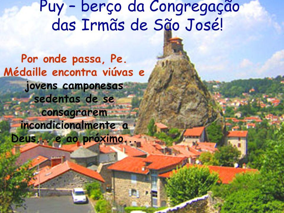 Puy – berço da Congregação das Irmãs de São José. Por onde passa, Pe.