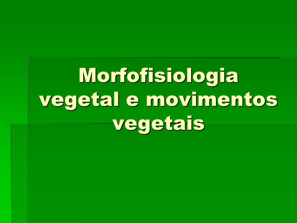 Morfofisiologia vegetal e movimentos vegetais