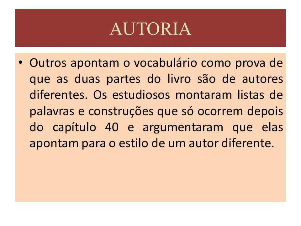 Outros apontam o vocabulário como prova de que as duas partes do livro são de autores diferentes. Os estudiosos montaram listas de palavras e construç