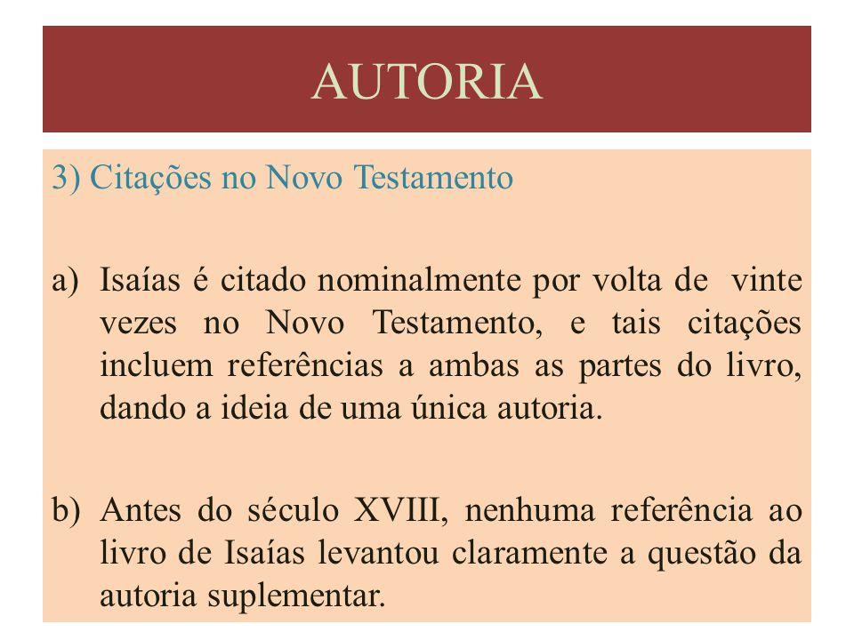 3) Citações no Novo Testamento a)Isaías é citado nominalmente por volta de vinte vezes no Novo Testamento, e tais citações incluem referências a ambas
