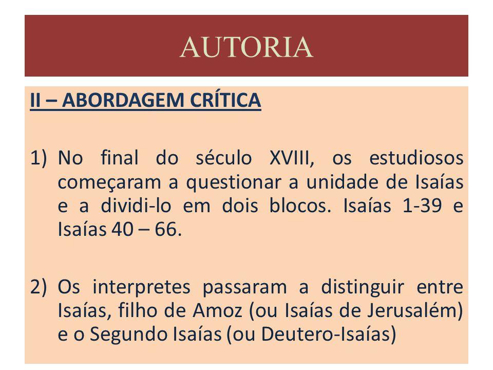 11) OS CAPÍTULOS 56-66 a)Estes capítulos são dirigidos aos que retornaram do exílio.
