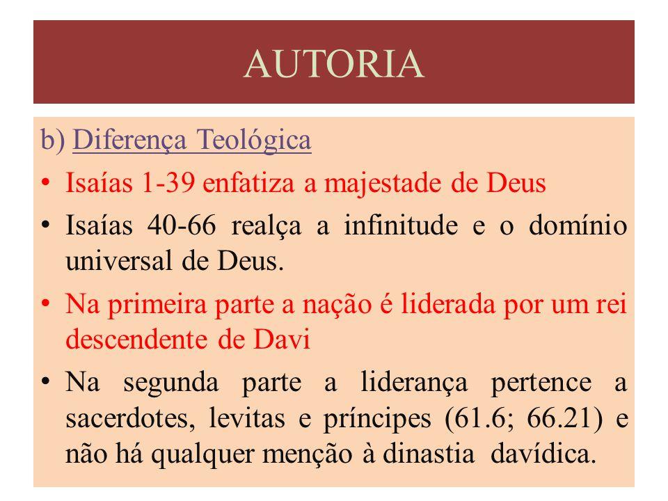 b) Diferença Teológica Isaías 1-39 enfatiza a majestade de Deus Isaías 40-66 realça a infinitude e o domínio universal de Deus. Na primeira parte a na