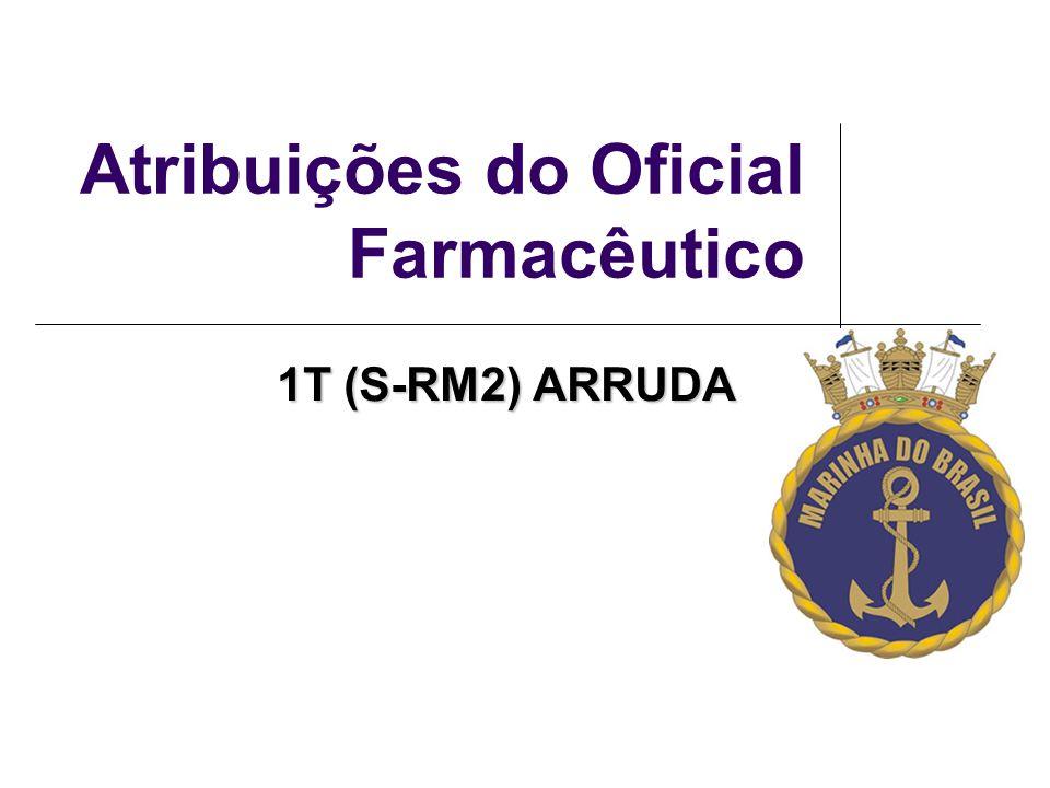Atribuições do Oficial Farmacêutico 1T (S-RM2) ARRUDA
