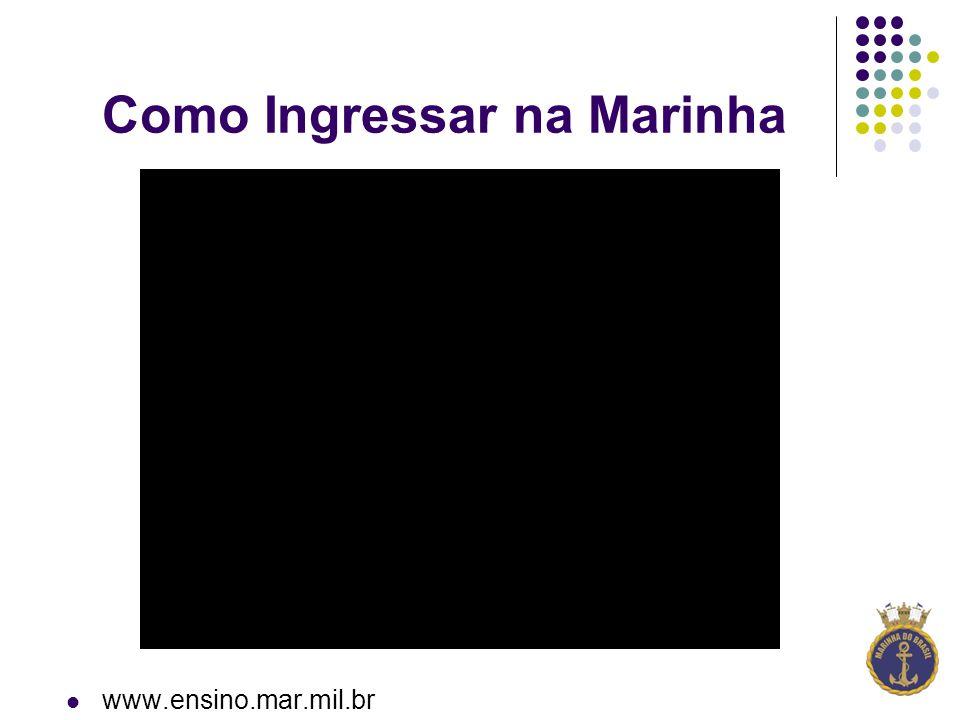 Como Ingressar na Marinha www.ensino.mar.mil.br