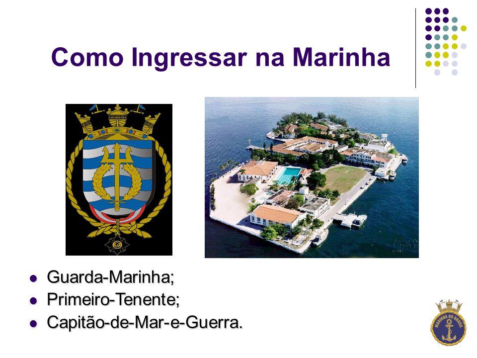 Como Ingressar na Marinha Guarda-Marinha; Guarda-Marinha; Primeiro-Tenente; Primeiro-Tenente; Capitão-de-Mar-e-Guerra.