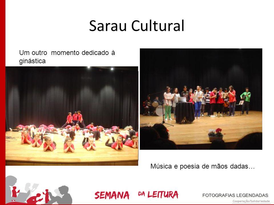 """Sarau Cultural Um público animado e atento!! """"Alimentação saudável"""", uma apresentação de pais e filhos. FOTOGRAFIAS LEGENDADAS"""