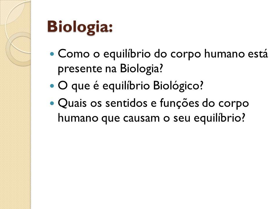 Biologia: Como o equilíbrio do corpo humano está presente na Biologia? O que é equilíbrio Biológico? Quais os sentidos e funções do corpo humano que c