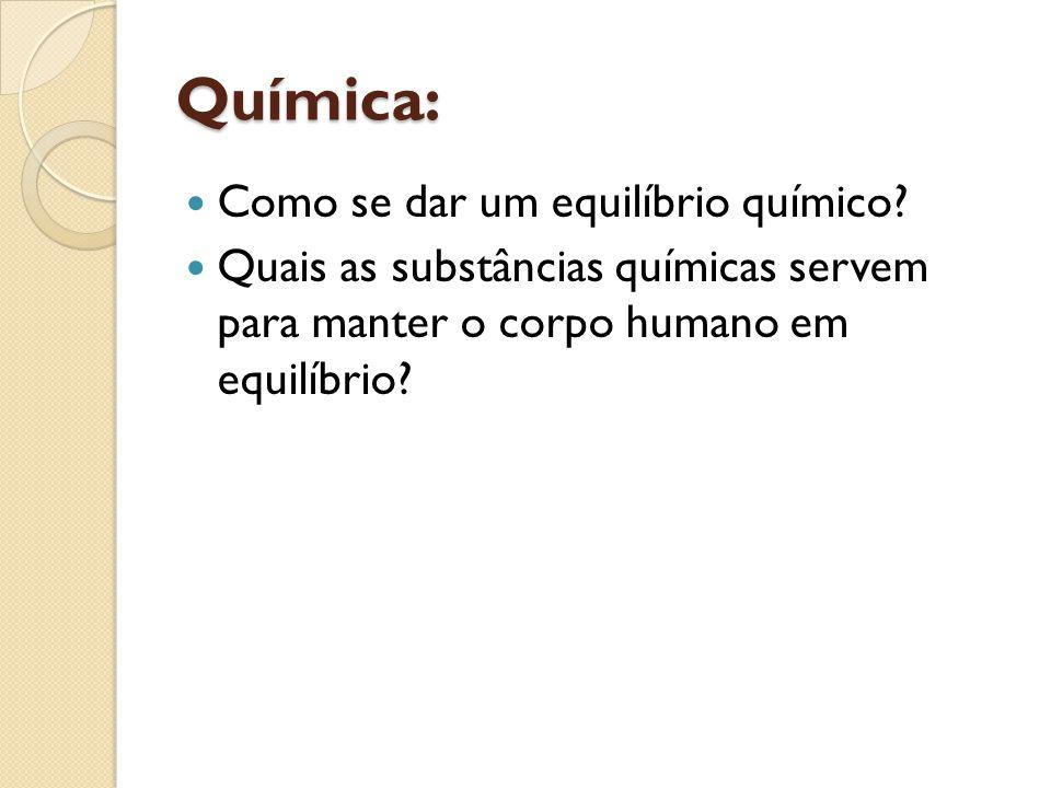 Química: Como se dar um equilíbrio químico? Quais as substâncias químicas servem para manter o corpo humano em equilíbrio?