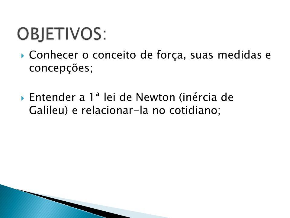 A primeira lei de Newton nada mais é do que uma síntese das ideias de Galileu à inércia.