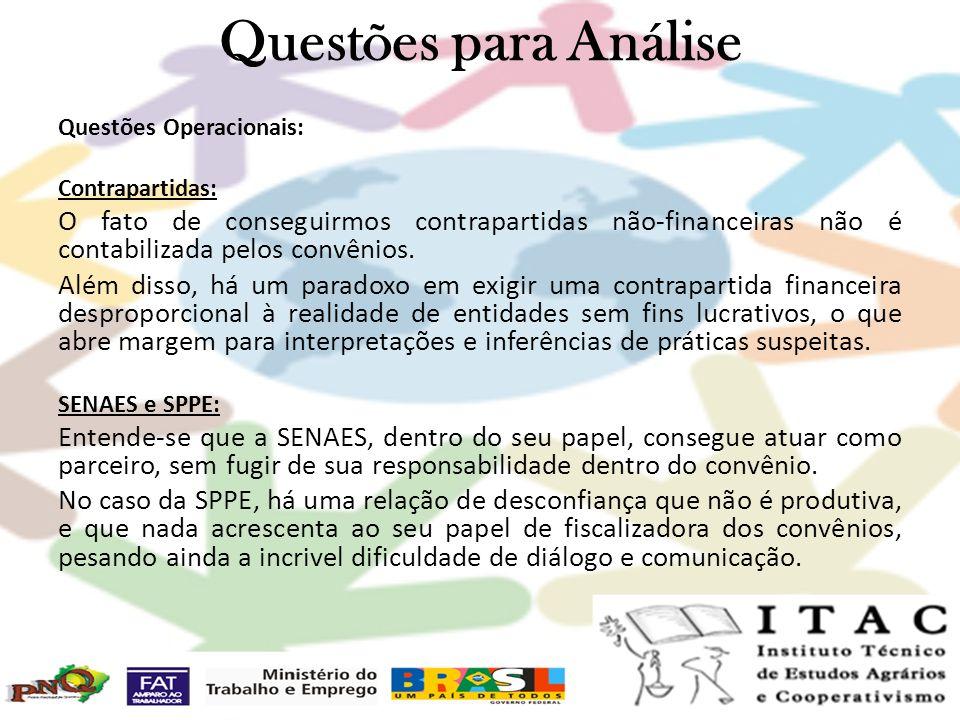 Questões para Análise Questões Operacionais: Contrapartidas: O fato de conseguirmos contrapartidas não-financeiras não é contabilizada pelos convênios
