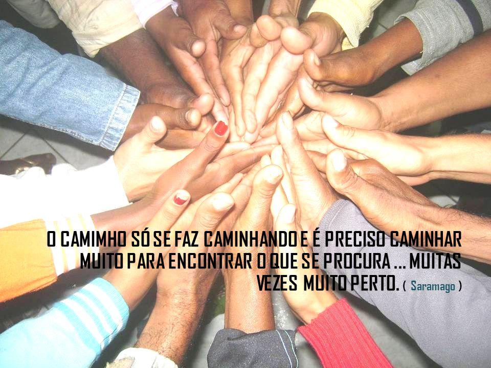 O CAMIMHO SÓ SE FAZ CAMINHANDO E É PRECISO CAMINHAR MUITO PARA ENCONTRAR O QUE SE PROCURA...