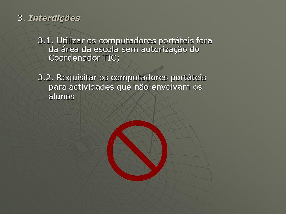 3.2. Requisitar os computadores portáteis para actividades que não envolvam os alunos 3.