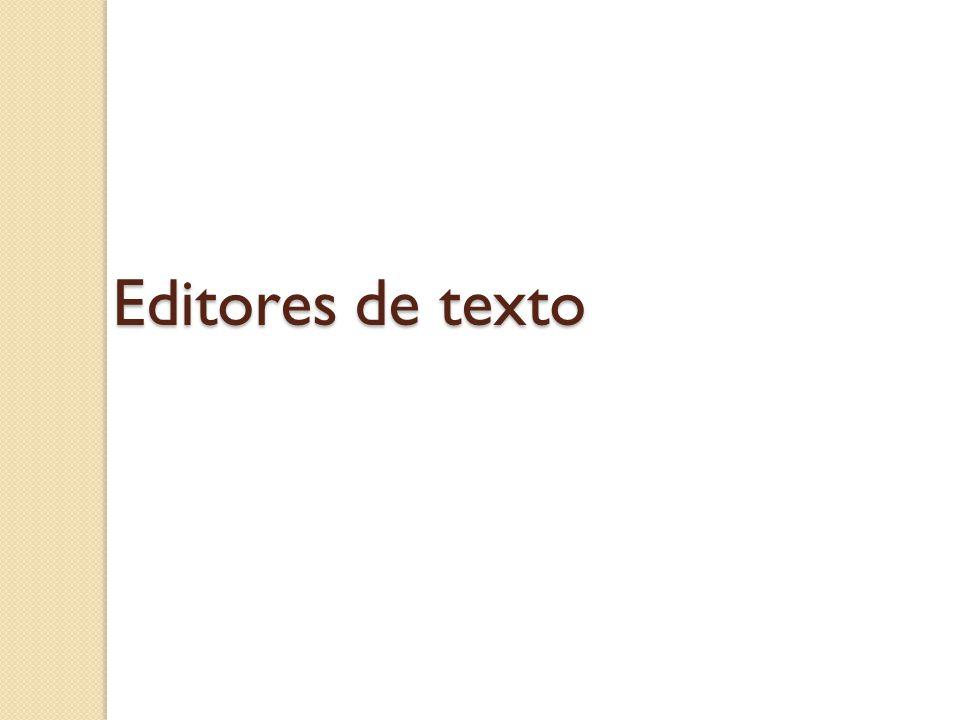 Editores de Texto Os Editores de Texto são aplicativos de edição de arquivos de texto.