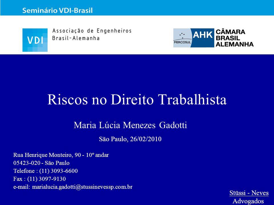 Riscos no Direito Trabalhista Maria Lúcia Menezes Gadotti São Paulo, 26/02/2010 Rua Henrique Monteiro, 90 - 10º andar 05423-020 - São Paulo Telefone :