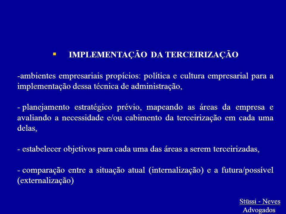  IMPLEMENTAÇÃO DA TERCEIRIZAÇÃO -ambientes empresariais propícios: política e cultura empresarial para a implementação dessa técnica de administração