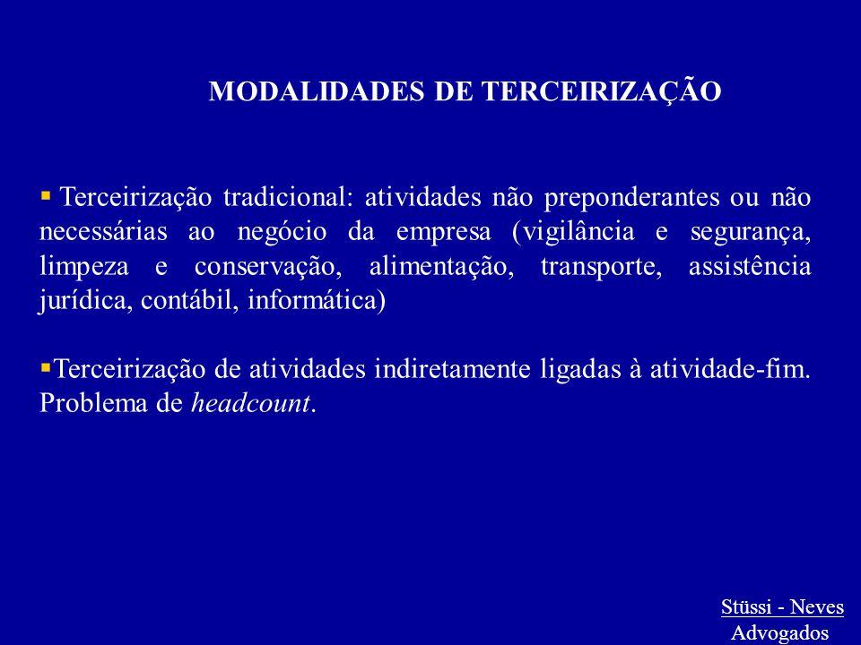 MODALIDADES DE TERCEIRIZAÇÃO  Terceirização tradicional: atividades não preponderantes ou não necessárias ao negócio da empresa (vigilância e seguran