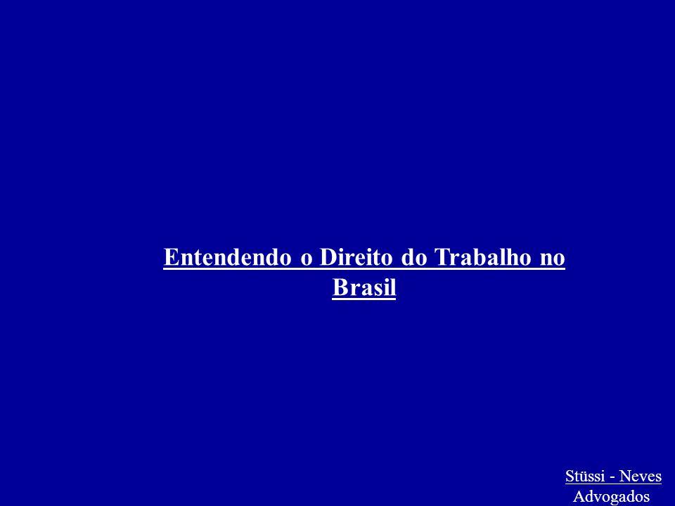 Entendendo o Direito do Trabalho no Brasil Stüssi - Neves Advogados