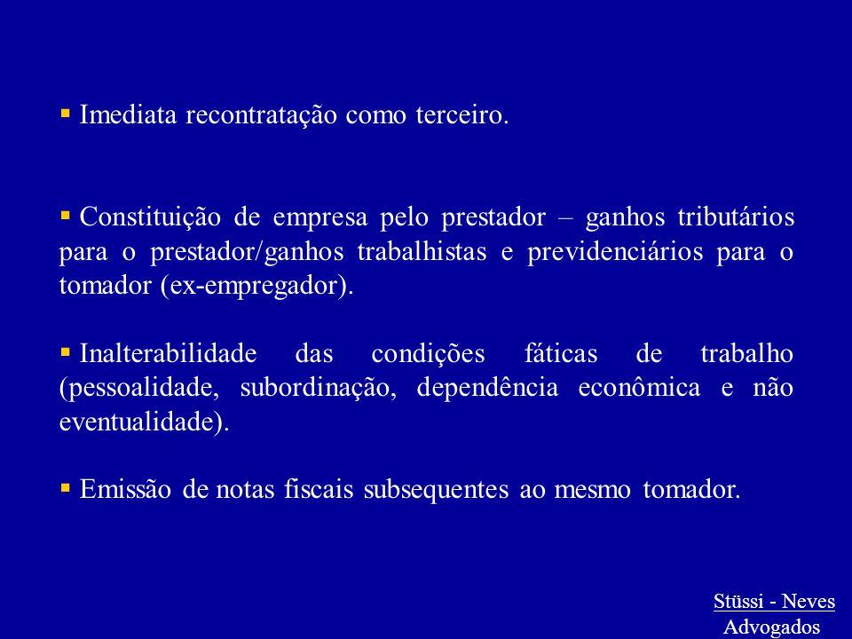  Imediata recontratação como terceiro.  Constituição de empresa pelo prestador – ganhos tributários para o prestador/ganhos trabalhistas e previdenc