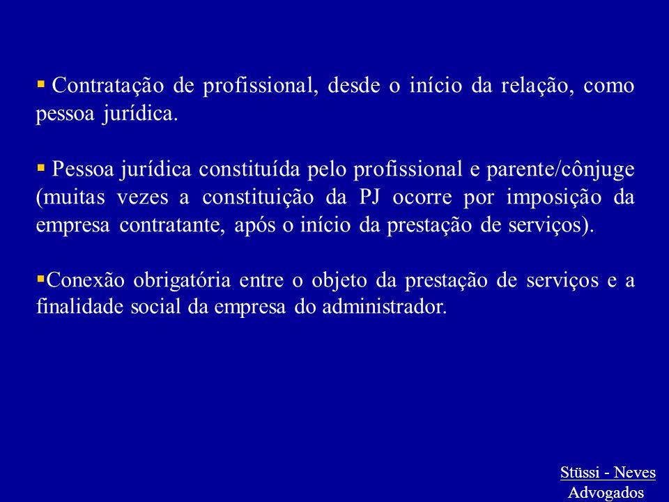  Contratação de profissional, desde o início da relação, como pessoa jurídica.  Pessoa jurídica constituída pelo profissional e parente/cônjuge (mui