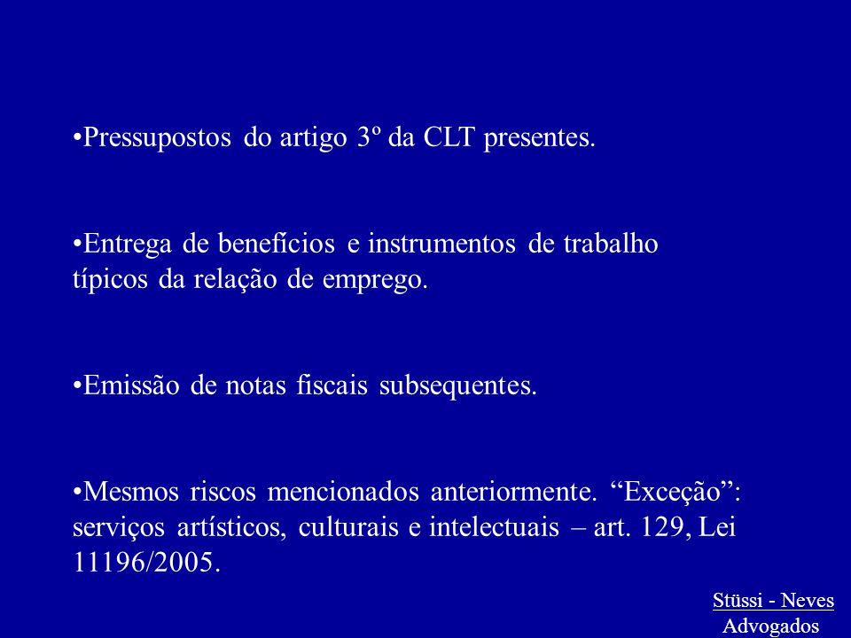 Pressupostos do artigo 3º da CLT presentes. Entrega de benefícios e instrumentos de trabalho típicos da relação de emprego. Emissão de notas fiscais s