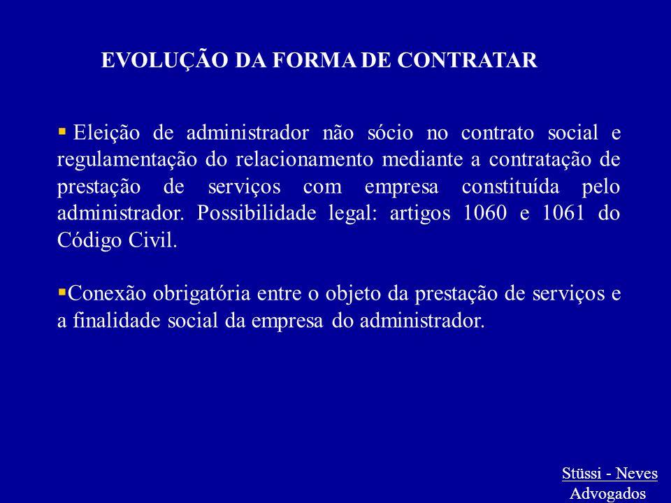 EVOLUÇÃO DA FORMA DE CONTRATAR  Eleição de administrador não sócio no contrato social e regulamentação do relacionamento mediante a contratação de pr
