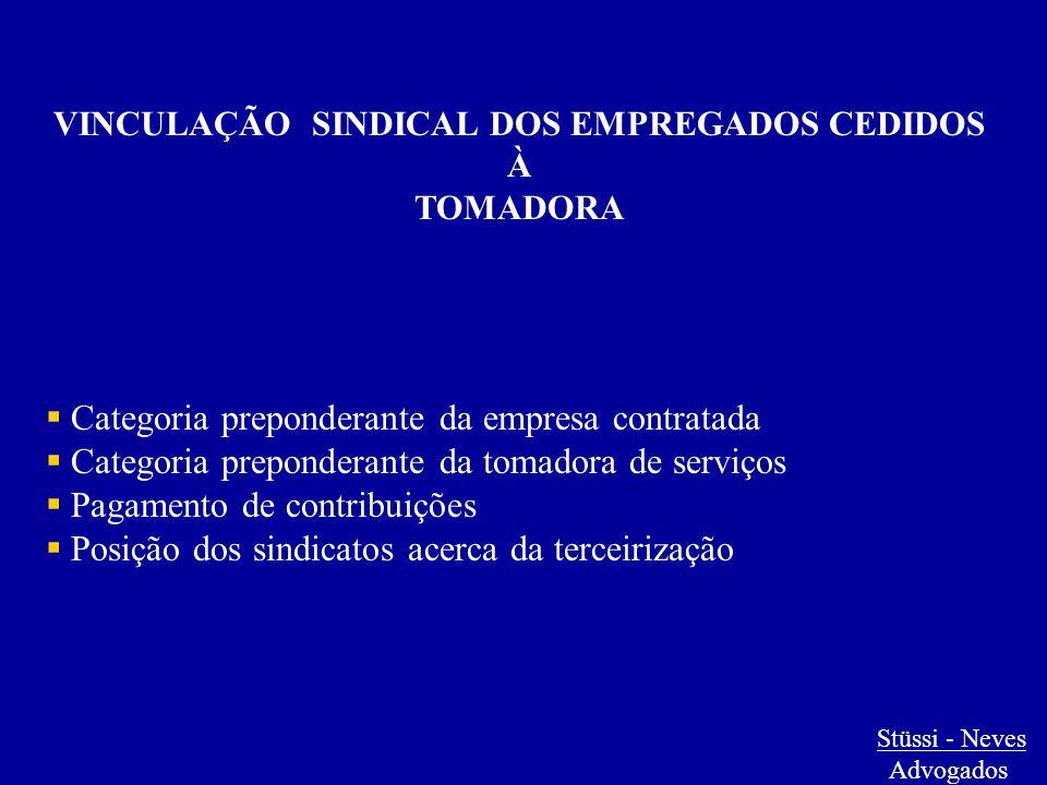 VINCULAÇÃO SINDICAL DOS EMPREGADOS CEDIDOS À TOMADORA  Categoria preponderante da empresa contratada  Categoria preponderante da tomadora de serviço