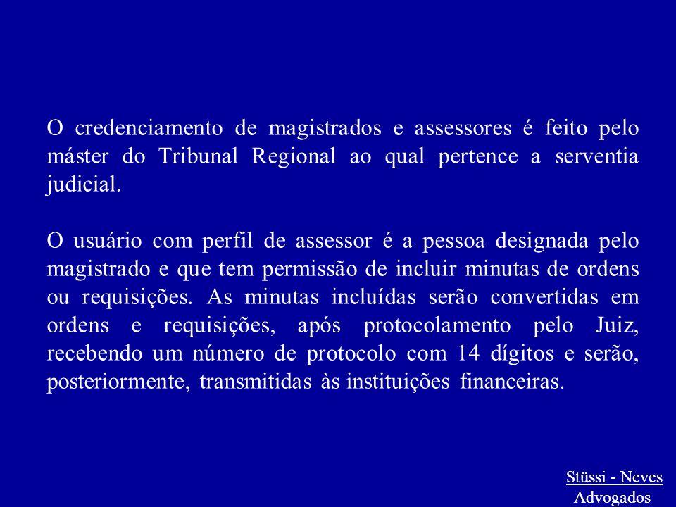 Stüssi - Neves Advogados O credenciamento de magistrados e assessores é feito pelo máster do Tribunal Regional ao qual pertence a serventia judicial.