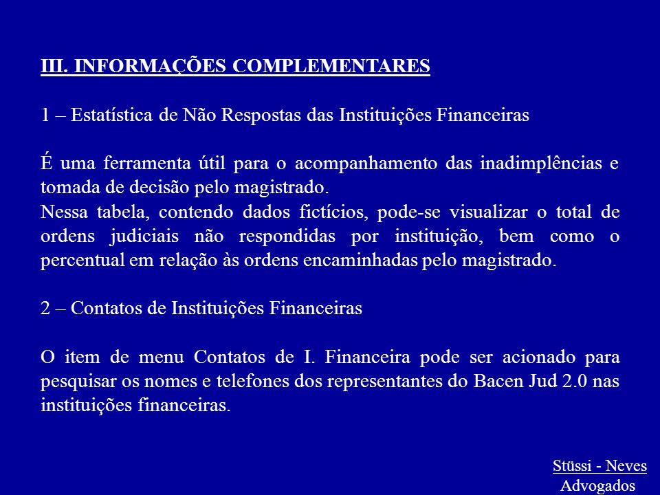 Stüssi - Neves Advogados III. INFORMAÇÕES COMPLEMENTARES 1 – Estatística de Não Respostas das Instituições Financeiras É uma ferramenta útil para o ac
