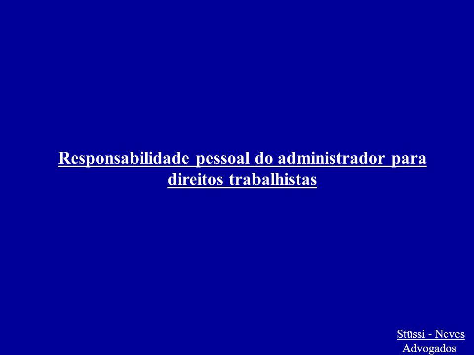 Stüssi - Neves Advogados Responsabilidade pessoal do administrador para direitos trabalhistas