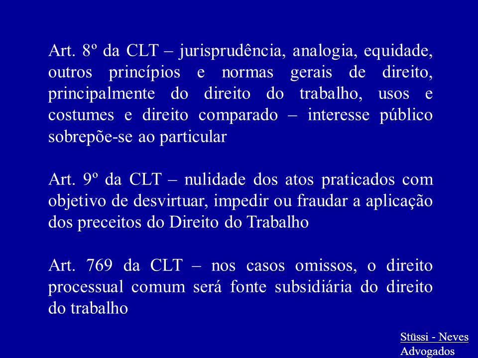 Stüssi - Neves Advogados Art. 8º da CLT – jurisprudência, analogia, equidade, outros princípios e normas gerais de direito, principalmente do direito