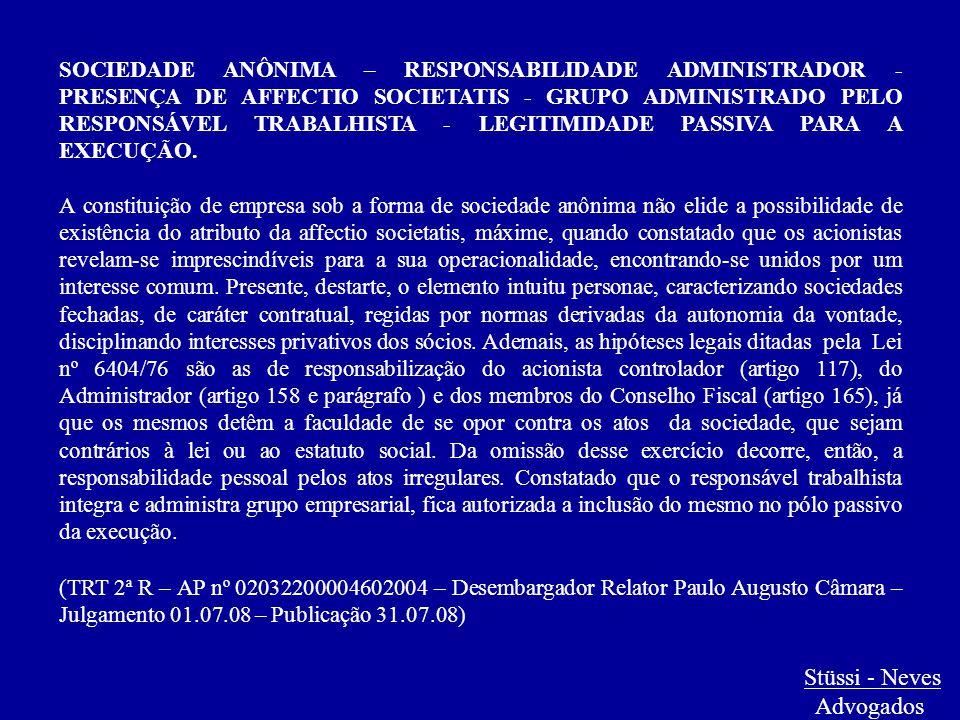 Stüssi - Neves Advogados SOCIEDADE ANÔNIMA – RESPONSABILIDADE ADMINISTRADOR - PRESENÇA DE AFFECTIO SOCIETATIS - GRUPO ADMINISTRADO PELO RESPONSÁVEL TR