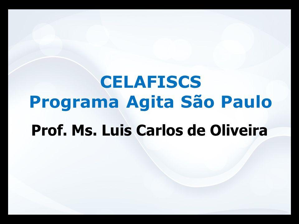 Prof. Ms. Luis Carlos de Oliveira CELAFISCS Programa Agita São Paulo