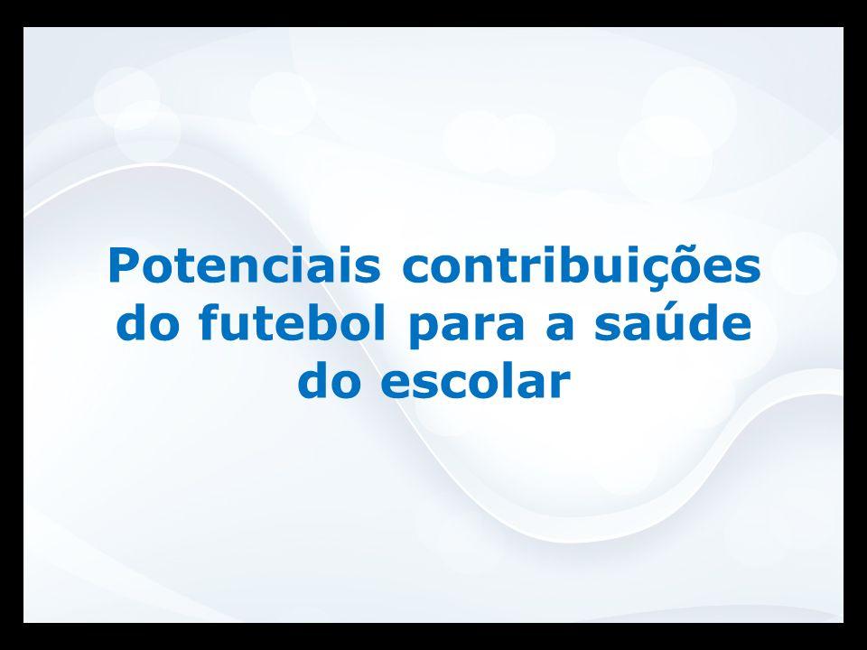 Potenciais contribuições do futebol para a saúde do escolar