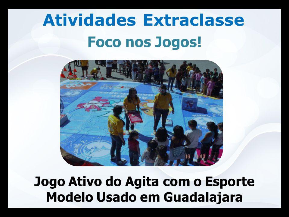 Atividades Extraclasse Foco nos Jogos! Jogo Ativo do Agita com o Esporte Modelo Usado em Guadalajara