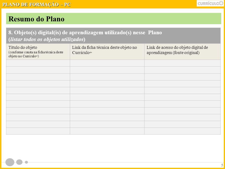 8. Objeto(s) digital(is) de aprendizagem utilizado(s) nesse Plano (listar todos os objetos utilizados) Tìtulo do objeto (conforme consta na ficha técn