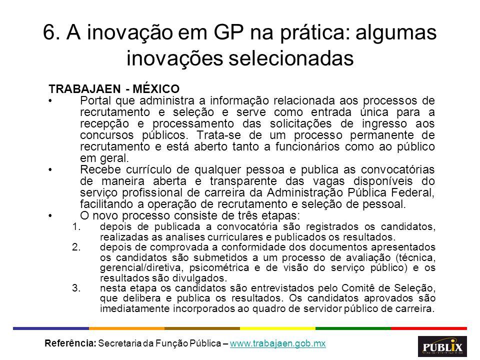 18 6. A inovação em GP na prática: algumas inovações selecionadas TRABAJAEN - MÉXICO Portal que administra a informação relacionada aos processos de r