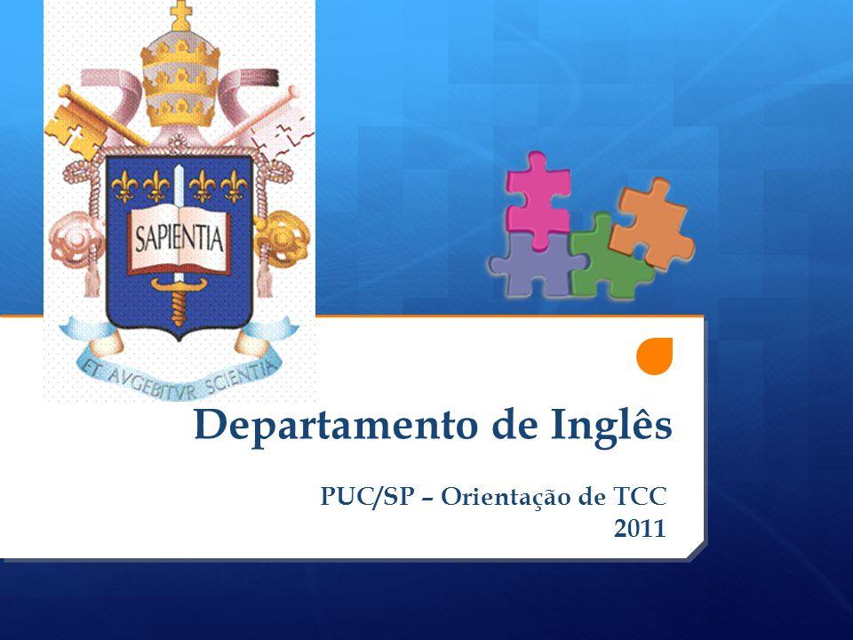 Departamento de Inglês PUC/SP – Orientação de TCC 2011