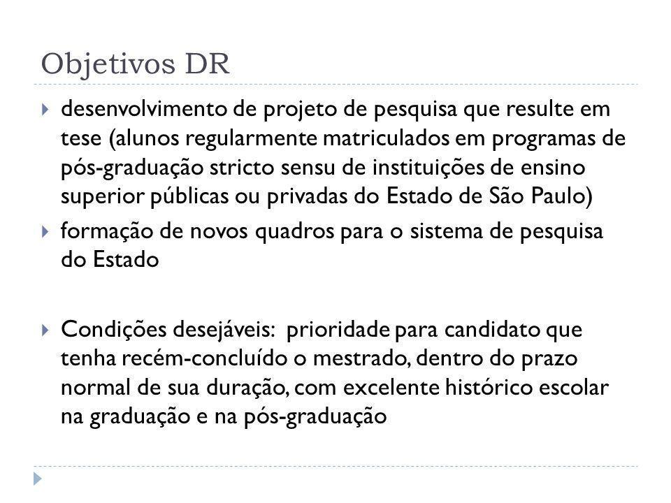 Objetivos DR  desenvolvimento de projeto de pesquisa que resulte em tese (alunos regularmente matriculados em programas de pós-graduação stricto sens