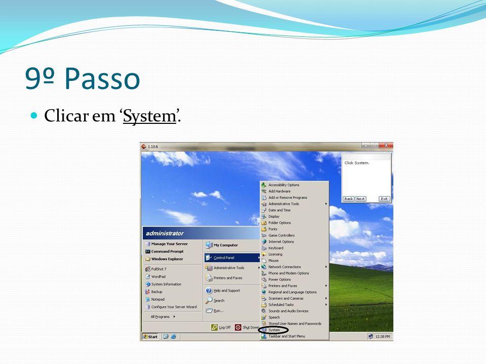 9º Passo Clicar em 'System'.