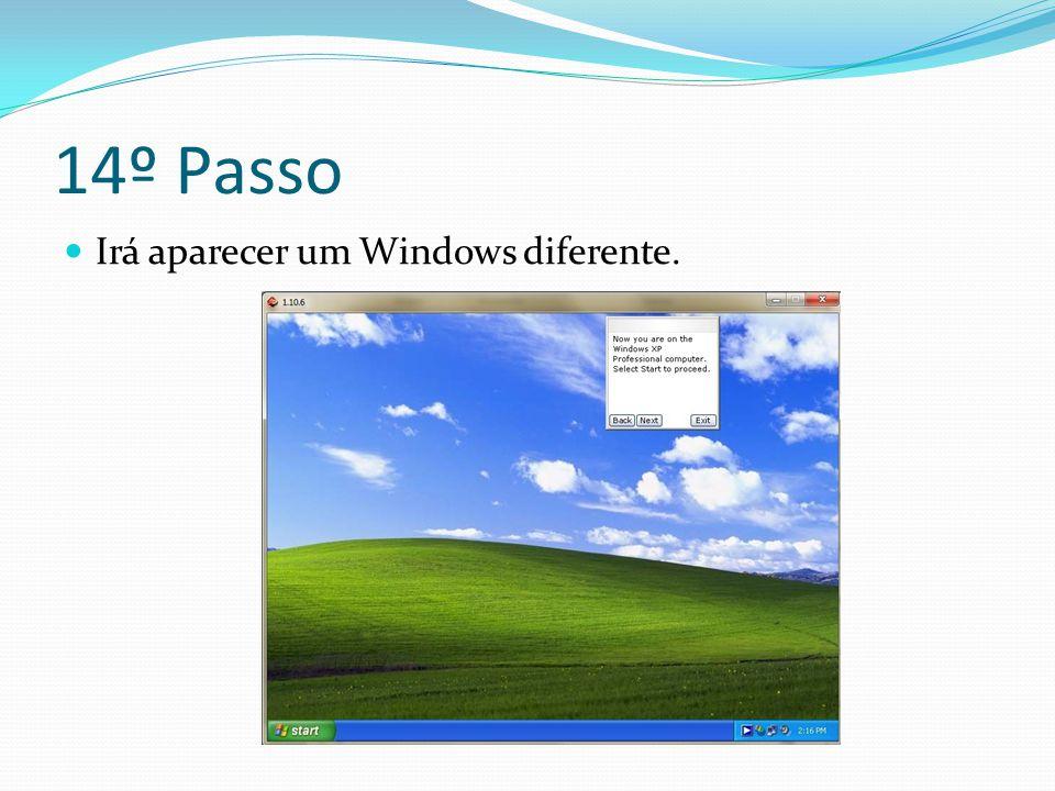 14º Passo Irá aparecer um Windows diferente.